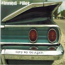 FINNED PILOT - Here We Go Again (CD 2003)