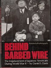 Behind Barbed Wire : The Imprisonment of Japanese Americans During World War II
