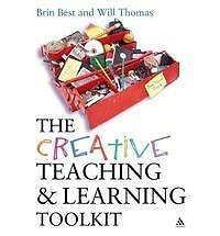 Creative Teaching and Learning Toolkit by Will Thomas, Brin Best (Paperback, 200