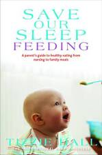 SAVE OUR SLEEP FEEDING- TIZZIE HALL  - New