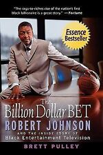 The Billion Dollar BET: Robert Johnson and the Inside Story of Black Entertainme