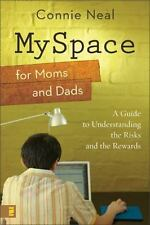 MySpace for Moms and Dads: A Guide to Understanding the Risks and the Rewards b