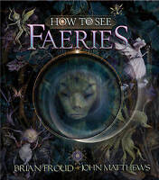 NEW How to See Faeries by John Matthews