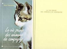 La vie privée des animaux de compagnie / Marc TRAVERSON // 1 ère Edition