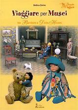 libro VIAGGIARE per MUSEI - Dolls House casa di bambola - storia bambole d'epoca