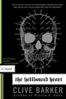 The Hellbound Heart: A Novel: By Clive Barker