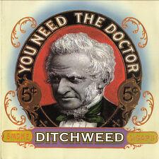 Ditchweed-You Need The Doctor CD 1997 Sealed! 15 songs! Cincinnati!
