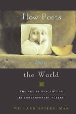 NEW How Poets See the World: The Art of Description in Contemporary Poetry