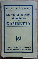 La Vie et la Mort singulières de Gambetta - Gheusi - A. Michel - 1932 -