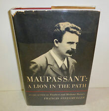 """""""Maupassant: A Lion in the Path"""" by Francis Steegmuller 1949 first edition, HCDJ"""
