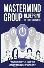 Mastermind Group Blueprint : How to Start, Run, and Profit from Mastermind Gr...