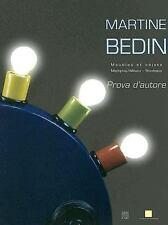 Martine Bedin: Meubles Et Objets 1981-2003 (Prova D'Autore), , Bedin, Martine, G