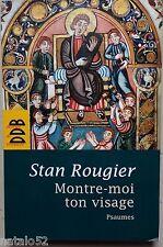 montre-moi ton visage - Stan Rougier - psaumes