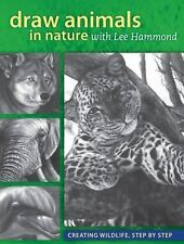 Hammond Lee-Draw Animals In Nature With Lee Hammond  BOOK NEW