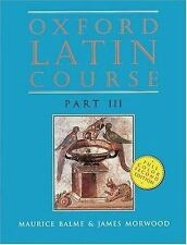Oxford Latin Course: Part III (2nd Edition) by Balme, Maurice, Morwood, James