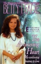The Awakening Heart: My Continuining Journey To Love by Eadie, Betty J., Good Bo