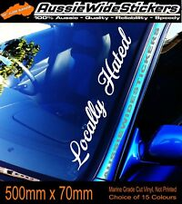 LOCALLY HATED Car Windscreen Stickers Decal Jdm Drift Bomb Ute 500mm
