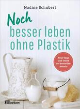 Noch besser leben ohne Plastik von Nadine Schubert (2017, Taschenbuch)
