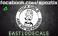 Thick girls are my weakness vinyl sticker decal sticker funny