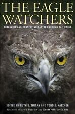 The Eagle Watchers : Observing and Conserving Raptors Around the World (2010,...