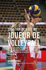 Creation de l'Ultime Joueur de Volleyball : Decouvrez les Secrets et les...