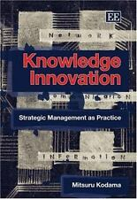 Knowledge Innovation: Strategic Management As Practice