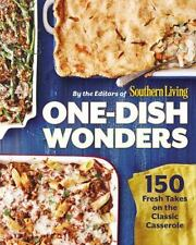 Southern Living One-Dish Wonders : 200 Fresh Takes on the Classic Casserole