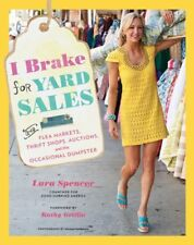 I Brake for Yard Sales: and Flea Markets, Thrift S
