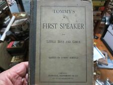 """ANTIQUE SCHOOL BOOK """" TOMMYS FIRST SPEAKER """" DONOHUE 1885  HOME SCHOOL VICTORIAN"""