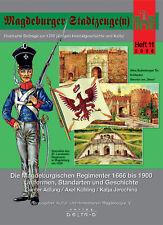 Die Magdeburgischen Regimenter 1666 bis 1900 - Magdeburger Stadtzeuge Nr. 11