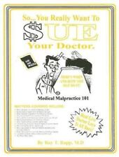 So You Really Want to Sue Your Doctor!: Here's When and How You May Do-ExLibrary