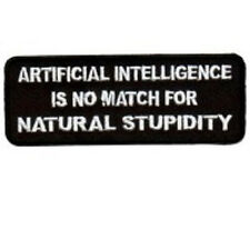 ARTIFICIAL INTELLIGENCE NO MATCH FOR NATURAL STUPIDITY BIKER PATCH