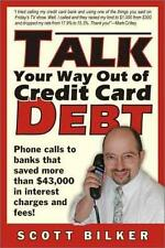 Talk Your Way Out of Credit Card Debt!: Phone Calls to Banks That Saved More Tha