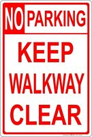 """No Parking Keep Walkway Clear 8"""" x 12"""" Aluminum Metal Sign Made in USA"""