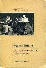 Eugène Ionesco = LA CANTATRICE CALVA E ALTRE COMMEDIE