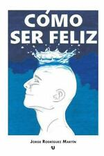 Como Ser Feliz : Deseo Amor, Exito, Felicidad by Jorge Martin (2015, Paperback)