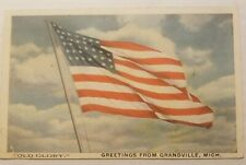 Vintage Postcard- US Flag -Old Glory -Greetings From Grandville, Mich