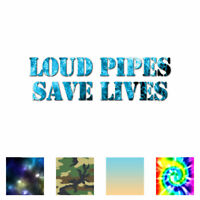 Loud Pipes Save Lives - Decal Sticker - Multiple Patterns & Sizes - ebn3175