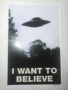 I Want to Believe UFO Flying Saucer X-Files Poster/Print signed by artist Frank