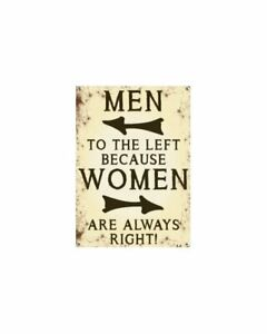 Mini Metal Dangler - Men to the left woman are always right! - 90mm x 65mm