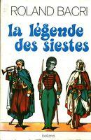 Livre la légende des siestes Roland Bacri éditions Balland 1973  book