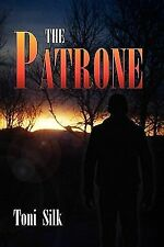 The Patrone by Toni Silk (2009, Paperback)