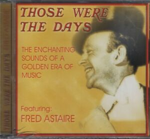 Fred Astaire - Those Were the Days CD Sealed Enchanting Sounds of a Golden Era