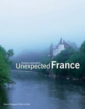 Travel + Leisure's Unexpected France (Travel + Leisure Unexpected) (Travel + Le