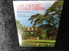 The English Village Green, By Brian Bailey,Hardback Published 1985 First Edition