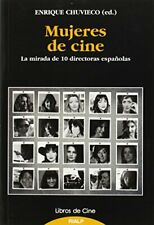 Mujeres De Cine. La Mirada De 10 Directoras Españolas (Libros de cine)