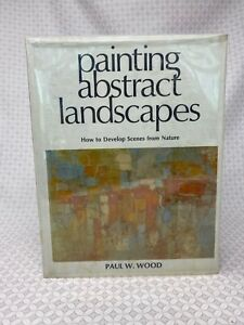 PAINTING ABSTRACT LANDSCAPES By Paul W Wood Hardcover by Paul W. Wood ex lib
