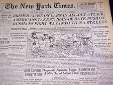 1944 JULY 9 NEW YORK TIMES - AMERICANS TAKE ST. JEAN DE DAYE, PUSH ON - NT 784