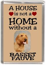 "Basset Fauve de Bretagne Dog Fridge Magnet ""A HOUSE IS NOT A HOME"" by Starprint"