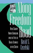 Along Freedom Road: Hyde County, North Carolina and the Fate of Black-ExLibrary